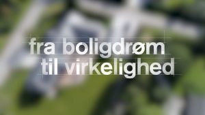 A 3d and motion graphics opening sequence and graphic package for the Danish series of Grand Designs: Fra Boligdrøm til virkelighed